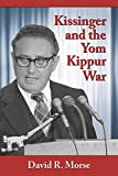 img - for Kissinger and the Yom Kippur War book / textbook / text book