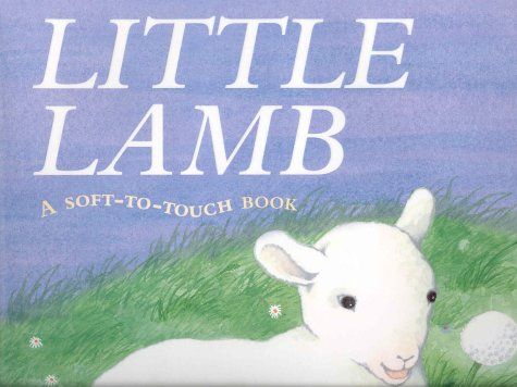 Children's Books - Reviews - Little Lamb: A Soft-to-Touch ...