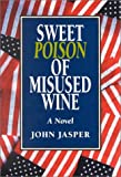 img - for Sweet Poison of Misused Wine book / textbook / text book