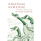 A Sand County Almanac and Sketches Here and There ~ Aldo Leopold