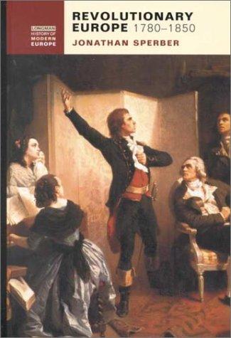 Revolutionary Europe, 1780-1850 (Longman History of Modern Europe)