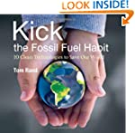 Kick the Fossil Fuel Habit: 10 Clean...