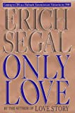 Only Love (0399143416) by Segal, Erich