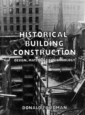 Historical Building Construction: Design, Materials, and Technology