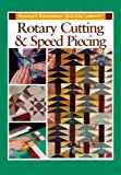 Rotary Cutting and Speed Piecing (Rodale's Successful Quilting Library)
