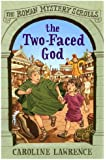 04 The Two-faced God: The Roman Mystery Scrolls 4