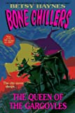 Queen of the Gargoyles, The: (BC 16) (Bone Chillers) (0061064483) by Haynes, Betsy