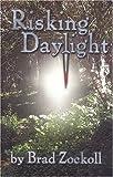 Risking Daylight