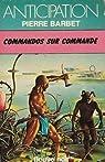 Commandos sur commande par Barbet