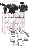 Korean Politics: The Quest for Democratization and Economic Development (Cornell Paperbacks)