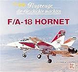 Flugzeuge die Geschichte machten, F/A-18 Hornet - Hans-Jürgen Becker