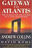 Gateway to Atlantis: The Search for the Source of a Lost Civilisation (0747261377) by ANDREW COLLINS