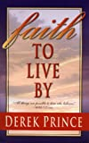 Faith to Live by (0860652769) by Prince, Derek