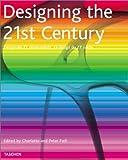 Designing the 21st century =  Design des 21. Jahrhunderts = Le design du 21e siecle /