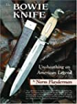 Bowie Knife: Unsheathing an American...