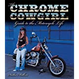 The Chrome Cowgirl Guide to the Motorcycle Life ~ Sasha Mullins