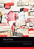 Out of Time: Philip Guston and the Refiguration of Postwar American Art (The Phillips Book Prize Series)