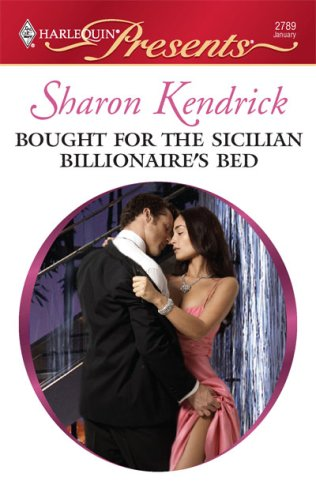 Bought For The Sicilian Billionaire's Bed (Harlequin Presents), SHARON KENDRICK
