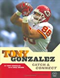 Tony Gonzalez: Catch and Connect (Football)