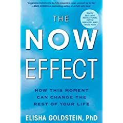 Learn more about the book, The Now Effect: How This Moment Can Change the Rest of Your Life