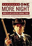 One More Night: Bob Dylan's Never Ending Tour (English Edition)