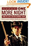 One More Night: Bob Dylan's Never End...