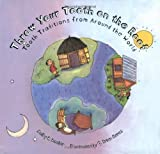 img - for Throw Your Tooth on the Roof: Tooth Traditions from Around the World by Beeler, Selby (1998) [Hardcover] book / textbook / text book