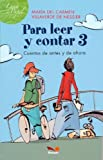 Para leer y contar/ To Read and Count: Cuentos de antes y de ahora/ Stories of Yesterday and Today (Luna De Papel/ Moon of Paper) (Spanish Edition)