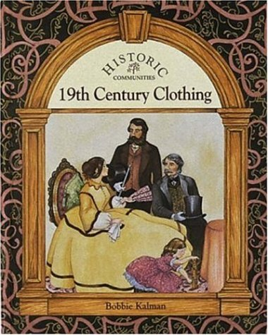 19th Century Clothing (Historic Communities)
