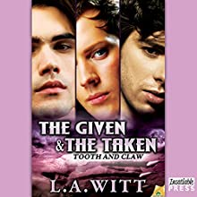 The Given & the Taken: Tooth & Claw, Book 1 (       UNABRIDGED) by L. A. Witt Narrated by Jason Winters
