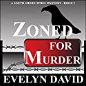 Zoned for Murder: Sound Shore Times Mystery, Book 1 (       UNABRIDGED) by Evelyn David Narrated by Wendy Tremont King