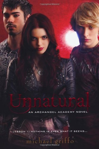 Unnatural (Archangel Academy, #1)