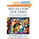 Rituals for Our Times: Celebrating, Healing, and Changing Our Lives and Our Relationships (Master Work Series)
