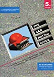 img - for The CAD Rating Guide (5th Edition): A Tool for the Evaluation of Computer-Aided Design Systems, Including FEM, GIS, and Animation Systems : A Comprehensive comparison of Over 120 CAD Systems book / textbook / text book