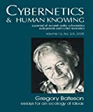 Gregory Bateson (Cybernetics & Human Knowing: A Journal of Second-Order Cybernetics Auto Poiesis) (1845400321) by Bateson, Gregory
