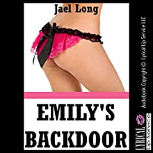Emily's Backdoor: A First Anal Sex Erotica Story (       UNABRIDGED) by Jael Long Narrated by Jennifer Saucedo
