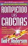 Rompiendo las Cadenas = Bondage Breaker (Spanish Edition) (0789908484) by Anderson, Neil