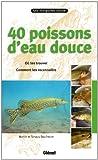 echange, troc Tanguy Daufresne - 40 poissons d'eau douce