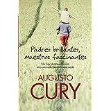 Padres brillantes, maestros fascinantes ~ Augusto Cury