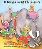17 Kings And 42 Elephants (Dial Books for Young Readers) (0803704585) by Mahy, Margaret