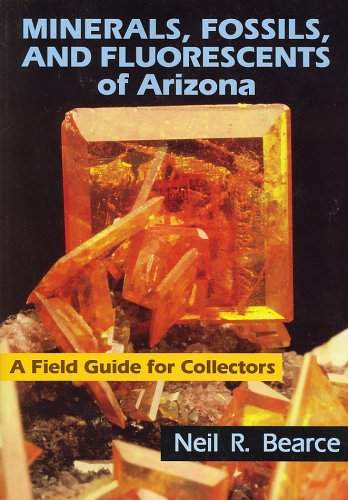 Minerals, Fossils, and Fluorescents of Arizona: A Field Guide for Collectors PDF