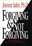 Forgiving & Not Forgiving: A New Approach to Resolving Intimate Betrayal