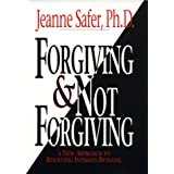 Forgiving and Not Forgiving:: Why Sometimes It's Better Not to Forgive