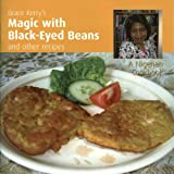 Image of Grace Kerry's Magic with Black-eyed Beans and Other Recipes: A Nigerian Cook Book: A Nigerain Cook Book