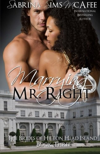 Marrying Mr. Right (The Brides of Hilton Head Island) (Volume 3)