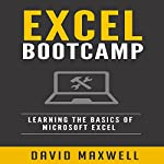 Excel Bootcamp: Learn the Basics of Microsoft Excel   David Maxwell