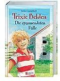 Trixie Belden. Jubil�umsausgabe. Die spannendsten F�lle. ( Ab 10 J.).
