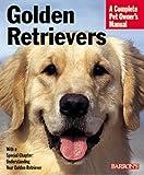 Golden Retrievers (Barron's Complete Pet Owner's Manuals)