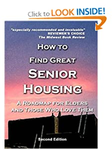 How to Find Great Senior Housing: A Roadmap for Elders and Those Who Love Them (2nd edition) Phyllis Staff