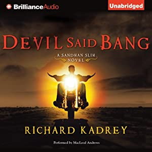Devil Said Bang: Sandman Slim, Book 4 | [Richard Kadrey]